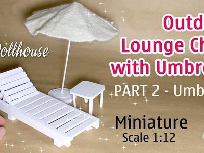 DIY Miniature Outdoor Lounge Chair with Umbrella | Part 2 - The Umbrella