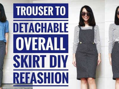 DIY: TROUSER TO OVERALL.BIB DRESS REFASHION || How to Transform Old Clothes