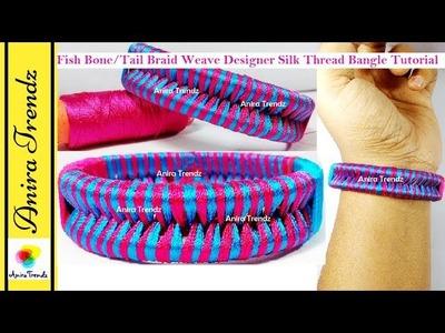 Fish Bone.Tail Braid Weave Knot Silk Thread Designer Bangle Tutorial DIY