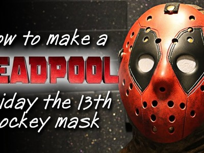 How to Make a Deadpool Jason Mask - Friday The 13th DIY Tutorial