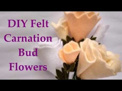 How To Make Felt Carnation Bud Flowers Tutorial - DIY Cara Membuat Bunga Flanel