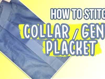 How to make placket with collar neckline
