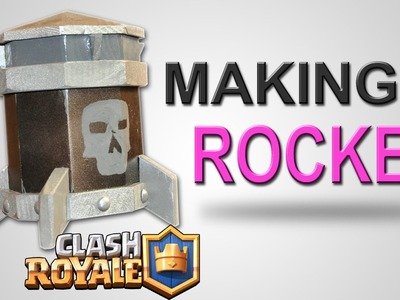Making an Actual ROCKET for Clash Royale - DIY Tutorial - BUILD