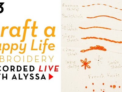 My 8 most used embroidery stitches - Video 3 Craft a Happy Life embroidery kit #RelaxAndCraft