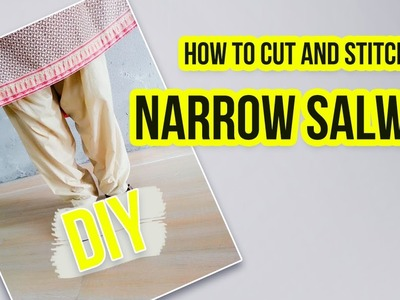 Narrow salwar cutting and stitching