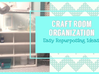 Organizing My Craft Room| Easy Repurposing Ideas
