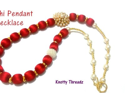 Silk Thread Jewelry | Making of Pachi Pendant Necklace | Easy DIY Tutorial | www.knottythreadz.com