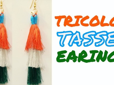 TRICOLOR TASSEL EARING | REPUBLIC DAY CRAFT | INDEPENDENCE DAY CRAFT |DIY JWELLERY | PATRIOTIC CRAFT