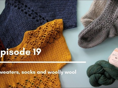 Crochet Circle Podcast, Episode 19 Sweaters, Socks & Woolly Wool
