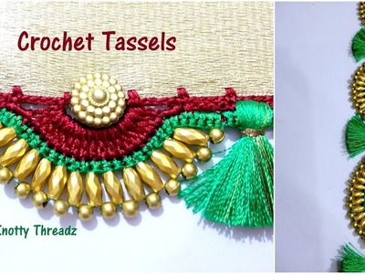 Crochet Saree Tassels Tutorial| Highly Requested Video | Festival Spl Design | www.knottythreadz.com