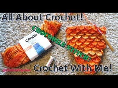 Crochet with me! The Crocodile Stitch!