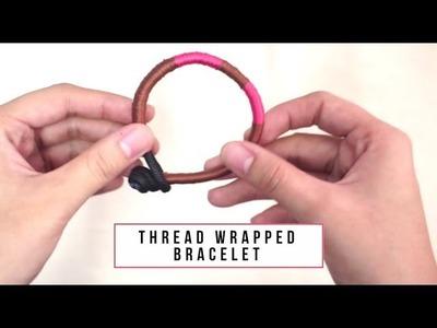DIANE AGUJO: HOW TO MAKE THREAD WRAPPED BRACELET
