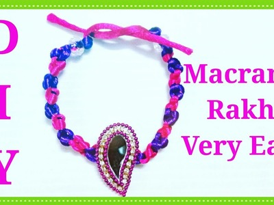 DIY HOW TO MAKE || MACRAME RAAKHI ||EASILY[design no.3 ]