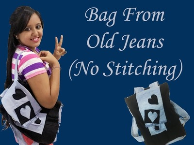 DIY - how to make new bag from old jeans (no stitching) | Dhruvi Shah