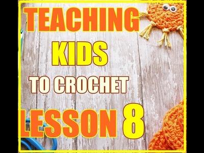How Do You Crochet A Sunshine: Teaching Kids To Crochet Lesson 8
