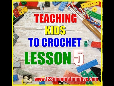 How do you Double Crochet: TEACHING KIDS TO CROCHET LESSON 5
