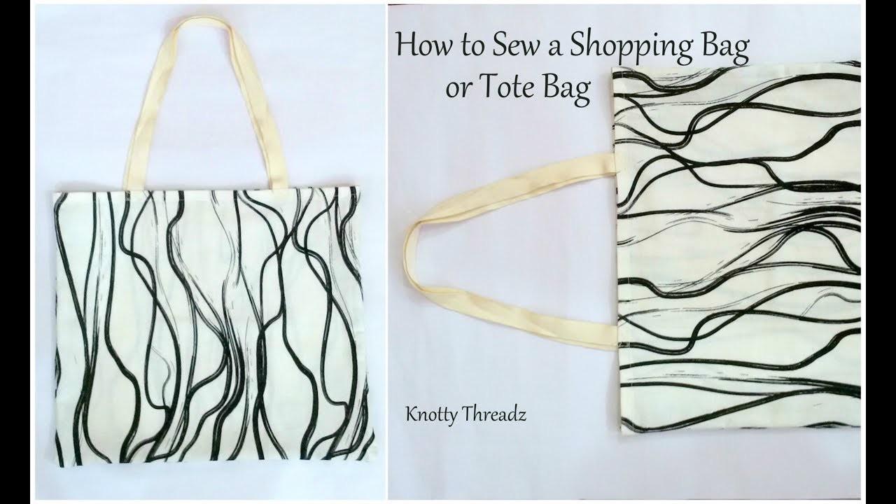 How to a Sew a Simple Shopping Bag or Tote Bag   Easy Sew Cloth Bag   DIY   www.knottythreadz.com