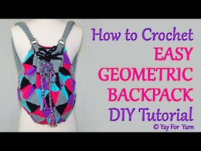 How to Crochet an Easy Geometric Backpack - Part 2 | Yay For Yarn