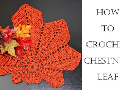 How To Crochet Chestnut Leaf Place Mat. Doily