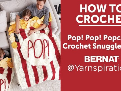 How to Crochet: Pop! Pop! Popcorn Crochet Snuggle Sack