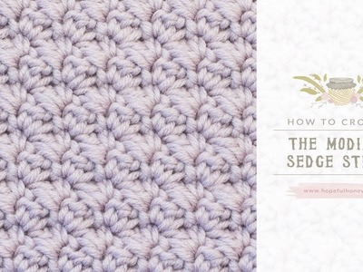 How To: Crochet The Modified Sedge Stitch | Easy Tutorial by Hopeful Honey