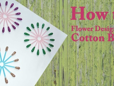 How to - Flower design with Cotton Buds