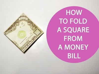 How to fold a square from a money bill Simply Tutorial DIY