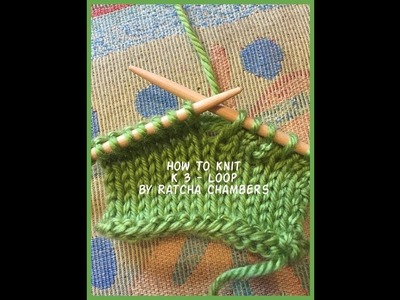 How to knit K 3 - Loop : Knit into a stitch on the previous 3rd row