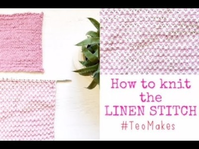 HOW TO KNIT THE LINEN STITCH.COASTER | TeoMakes