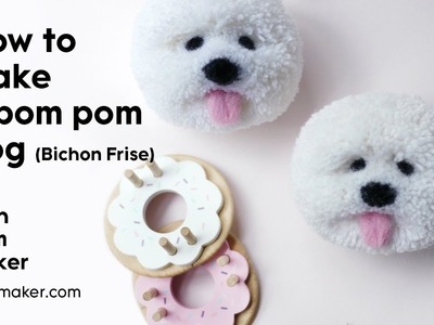 How to Make a Pom Pom Dog (Bichon Frise) - Pom Maker Tutorial