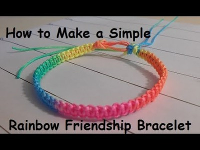 How to Make a Simple Rainbow Friendship Bracelet