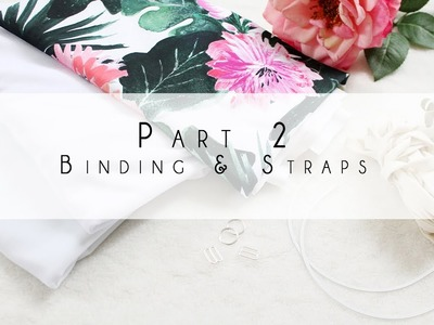 How to Sew a Strappy Cindy Bikini Top Part Two - Binding and Straps