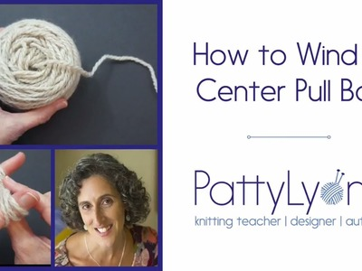 How to Wind a Center Pull Ball of Yarn by Hand