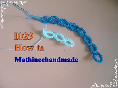 I029 Irish Crochet How to . โครเชต์ไอรีส _ Mathineehandmade