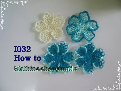I032 Irish Crochet How to. โครเชต์ไอรีส _ Mathineehandmade