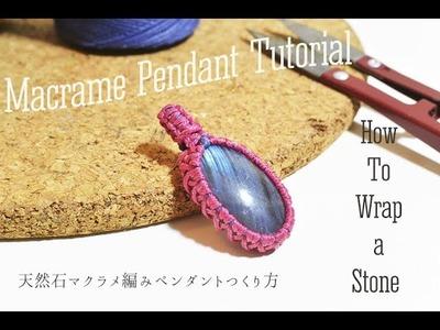 Macrame pendant tutorial -How to Wrap a stone-