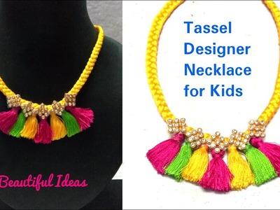 Tassel Designer Necklace.How to Make silk thread Tassel Designer Necklace.Choker.DIY.for kids .