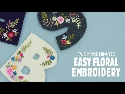 Two More Minutes: How to Create Floral Embroidery