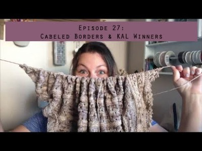 Adelaide Cottage - Cabeled Borders and KAL Winners - Knitting