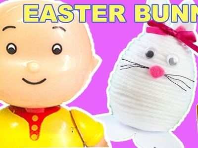 Caillou Toys For Kids - How To Make an Easter Bunny | CAILLOU CRAFTS | Toys For Kids