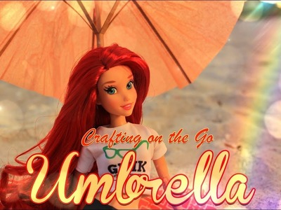 DIY - Crafting on the Go: How to Make Doll Beach Umbrella | Vacation Crafts