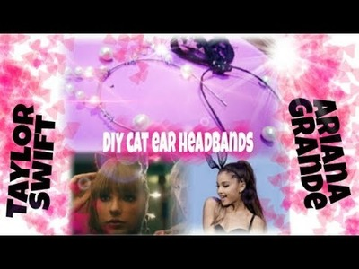 DIY- How to make Cat ear headbands at home | Taylor Swift and Ariana Grande inspired