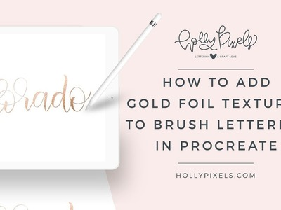 How to Add Gold Foil Textures to Brush Lettering in Procreate App on iPad Pro