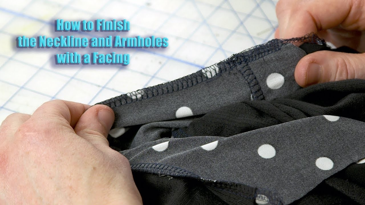 How to finish the neckline and armholes with a facing