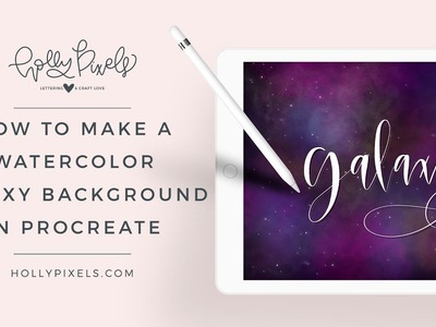How to Make a Galaxy Watercolor Background with Procreate for Brush Lettering