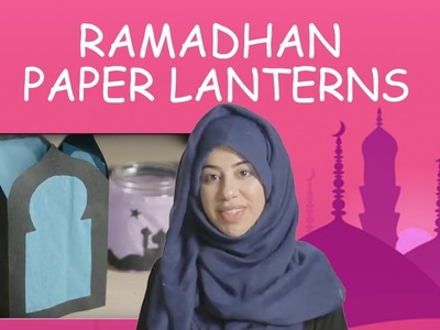 How to make a lantern for Ramadhan. Eid