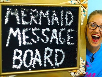 How To Make A Mermaid Message Board!