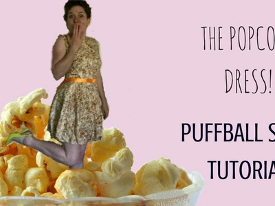 How to Make a Puffball Skirt - The Popcorn Dress!