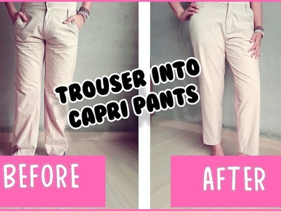 How to make a trouser into capri pants| cutting and stitching | DIY