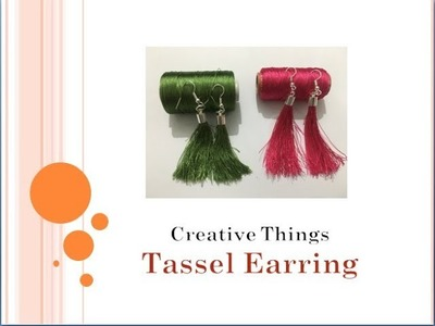 How to make easy silk thread tassel earrings at home | Jewelry making | Creative Things